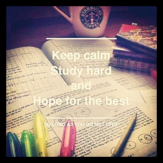 آرام باش، با جدیت درس بخوان و به بهترین ها امید داشته باش!